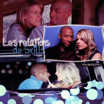 ∙•∙ FavoriteOTH ∙•∙  « D o s s i e r: L e s. R e la t i o n s . D e . S k i ll s »  Article 39 . Création et Texte: FavoriteOTH