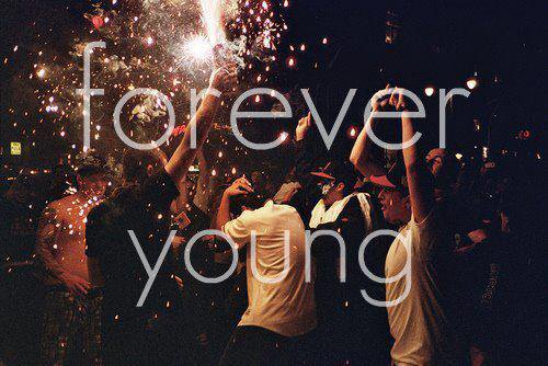 i wanna be frever young !