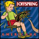 Americana / Pretty Fly (For a White Guy) - the Offspring