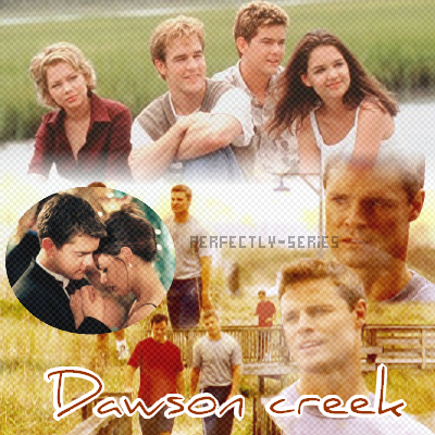 •○•SERIE•○• DAWSON CREEK'S •○• ♥•○• DECORATION•○•CREATION•○•NEWSLETTER •○•BOUTIQUE •○•