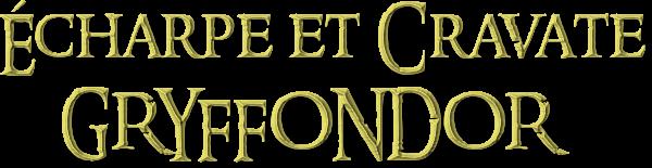 Présentation : Écharpe et Cravate Gryffondor