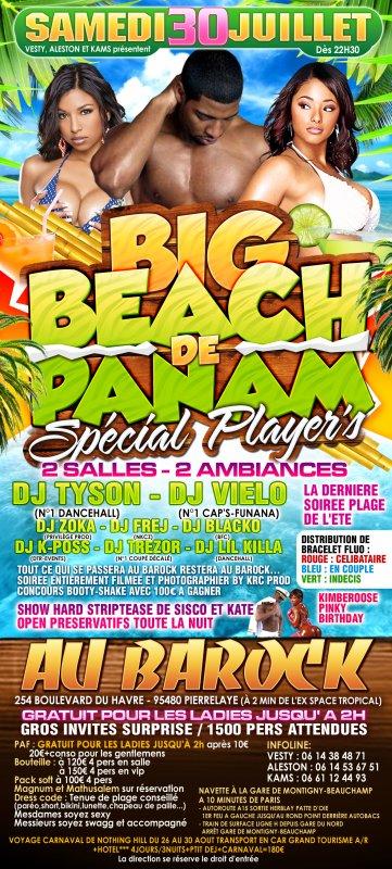 Samedi 30 Juillet au Barock (2min de l'ex Space Tropical) La Big Beach de Panam spécial Player's...+de 1500 pers attenddues...