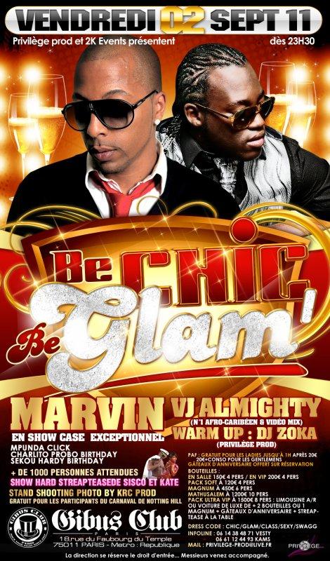 Vendredi 02 Septembre Be Chic Be Glam avec Marvin en Show Exceptionnel!!!