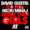 David Guetta ft. Florida & Nicki Minaj - Where Them Girls At