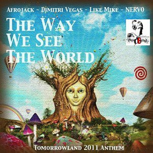 Afrojack, NERVO, Dimitri Vegas & Like Mike  /  The Way We See the World 2012 (1012)