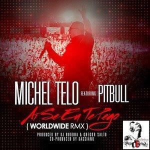 Michel Teló feat. Pitbull  / Ai Se Eu Te Pego! (Worldwide Remix) (2012)