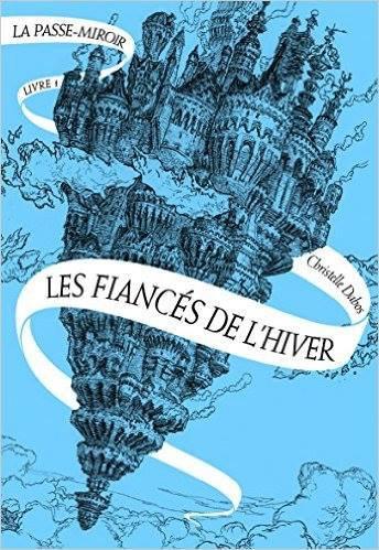 """Sur le judicieux conseil d'une de mes nièces j'ai lu les trois tomes des """"Fiancés de l'Hiver"""" de Christelle Dabos, j'ai adoré et je vous les recommande à mon tour !"""