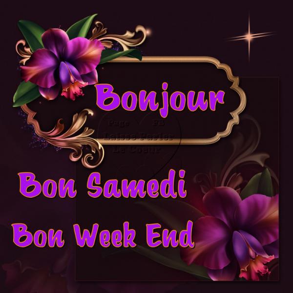 BON SAMEDI ET BON WEEK-END...