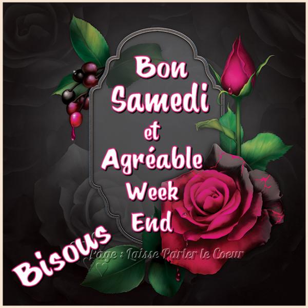 BON SAMEDI & AGRÉABLE WEEK-END...