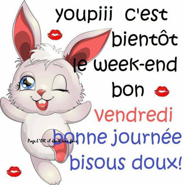 YOUPI !! C'EST LE WEEK-END !
