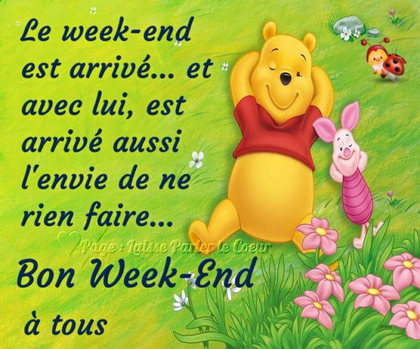 LE WEEK-END EST ARRIVE...
