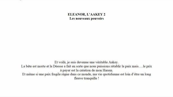 EN PAUSE ECRITURE ♥ ELEANOR, L'AAKEY ♥ Les nouveaux pouvoirs ♥ Lire le début de la suite du roman ci-dessous ♥ Clic dessus pour l'avoir en grand format