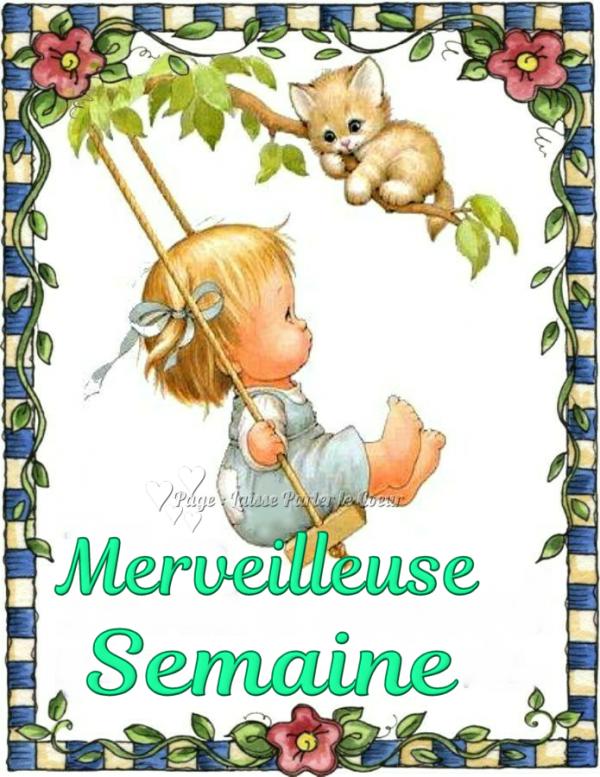 MERVEILLEUSE SEMAINE...