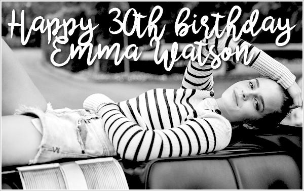 Happy 30th birthday Emma !