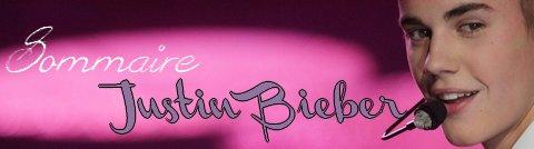 Sommaire Justin Bieber