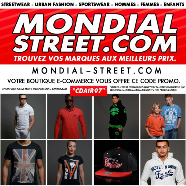 "WWW.MONDIAL-STREET.COM T'Offre Ton Code Promo ""CDAIR97"""