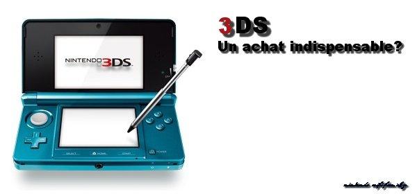 La 3DS un achat indispensable?