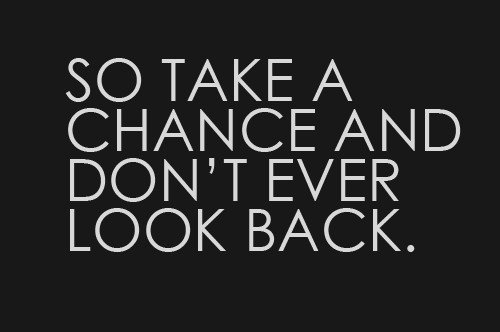 Don't ever look back, there is nothing positive to think about.