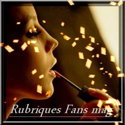 Rubriques Fans Mag