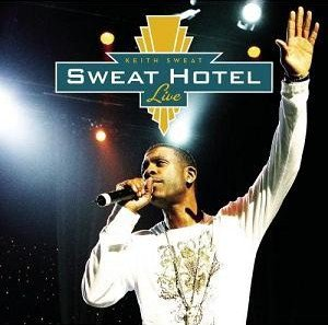 KEITH SWEAT - SWEAT HOTEL (LIVE) (2007)
