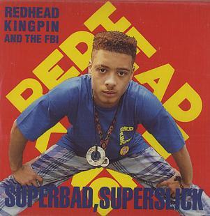 REDHEAD KINGPIN & THE FBI - SUPERBAD, SUPERSLICK (Maxi vinyle) (1989)