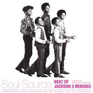 THE JACKSON 5 - SOUL SOURCE, BEST OF JACKSON 5 REMIXES (Compilation japonaise, 2009)