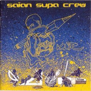 SAÏAN SUPA CREW - KLR (1999)