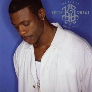 KEITH SWEAT - MAKE YOU SWEAT, THE BEST OF (2004)