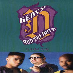 HEAVY D & THE BOYZ - IS IT GOOD TO YOU (Maxi vinyle) (1991)