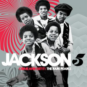 THE JACKSON 5 - COME ON AND GET IT: THE RARE PEARLS (Compilation, 2012)