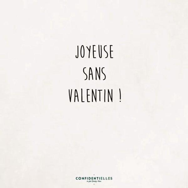 Sans Valentin. .. 💔