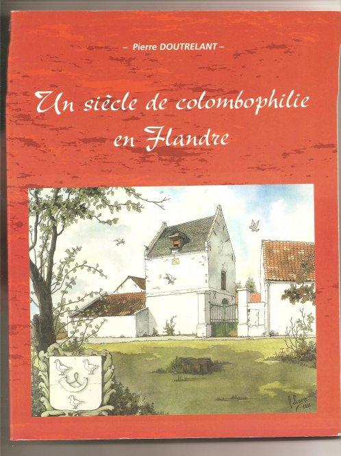 un beau livre de Colombophilie dans les Flandres par Pierre DOUTRELANT et 2 bd le petit roux
