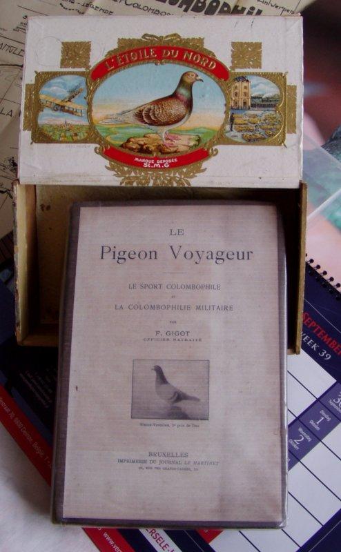 dernieres trouvailles : calendrier versele, boite à cigares, livre F Gigot 1904, carte colombophile