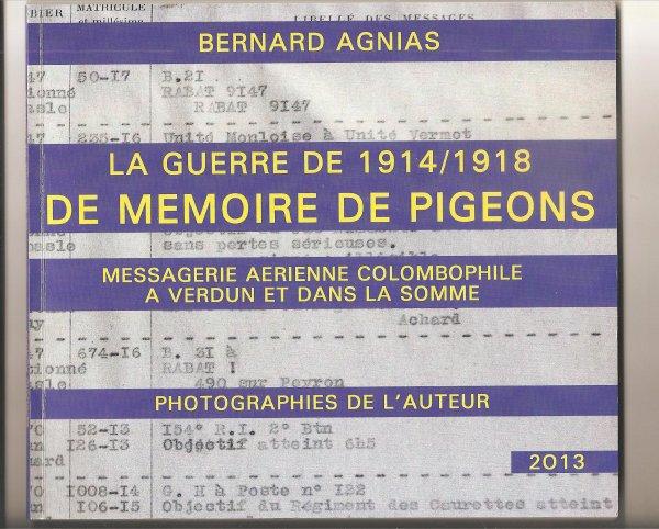 un nouveau livre : la MEMOIRE DE PIGEONS la guerre de 14/18 de Bernard AGNIAS