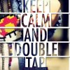 Keep calm and double tap