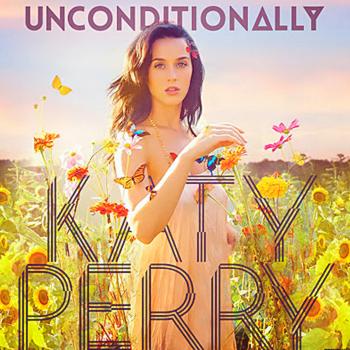 [ Catégorie Musique ] Katy Perry - Unconditionally