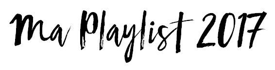 Ma playlist 2017