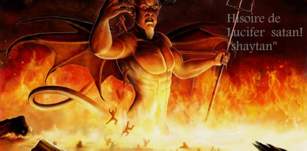 L'histoire de Satan(shaytan), Lucifer.