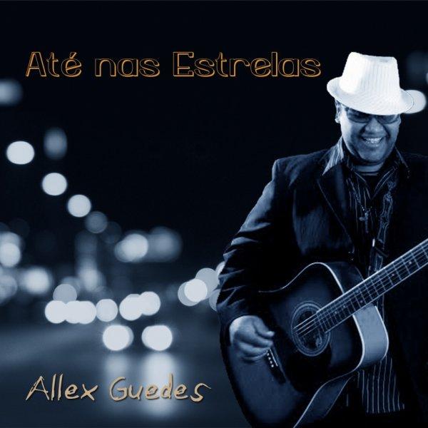"Allex Guedes ""Ate nas estrelas"" new album"