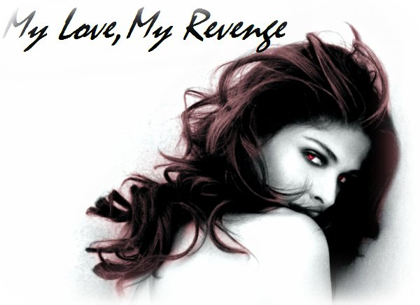 My Love, My Revenge : Prologue