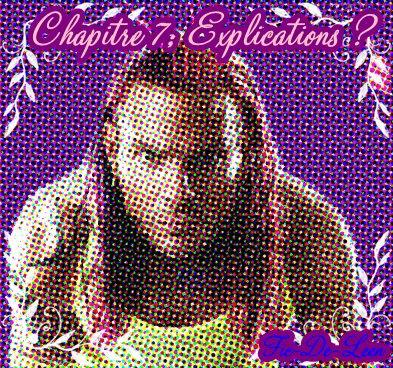 Chapitre 7; Explications ?