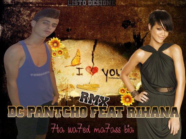 new style DC.PàNTChOo Féàt Rihanna ( 7ta wa7d ma7ss biya )