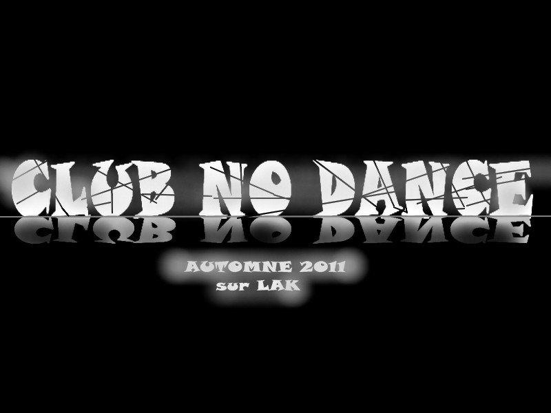 •       CLUB NO DANCE - Série animée sur LAK      •